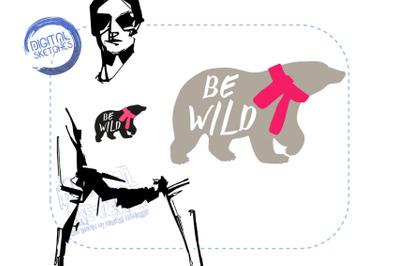 Be Wild SVG, Bear Vector, Saying SVG, SVG, DXF Cricut
