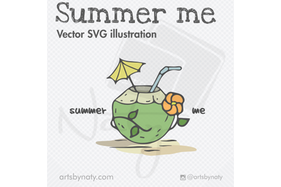 Summer Me With Coconut Fun SVG Vector Illustration.
