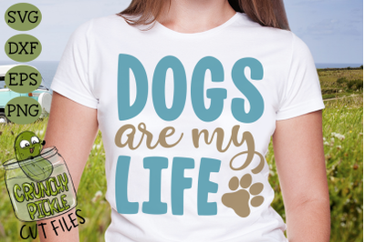 Dogs Are My Life SVG