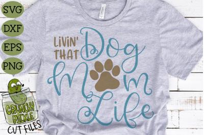 Livin' That Dog Mom Life SVG