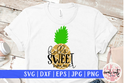 Hello sweet summer - Summer SVG EPS DXF PNG Cut File