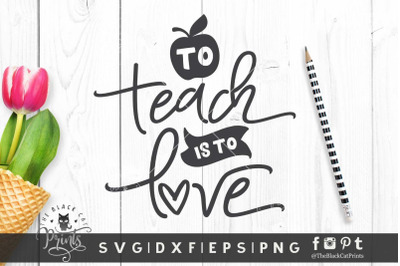 To Teach is to Love SVG DXF EPS PNG