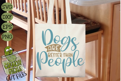 Dogs are Better Than People SVG