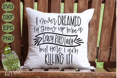 Crazy Bird Lady - Bird Mom SVG