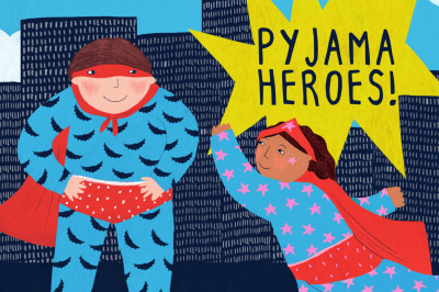Pyjama Heroes!
