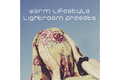 Warm Lifestyle Lightroom Presets