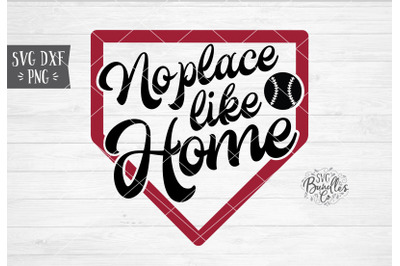 No Place Like Home - Baseball SVG DXF PNG