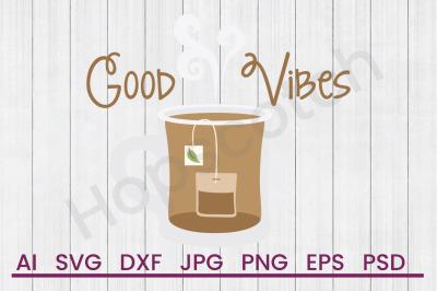 Good Vibes - SVG File, DXF File
