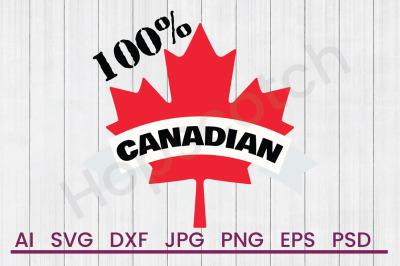 100% Canadian - SVG File, DXF File