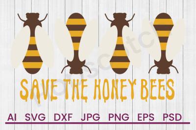 SaveThe Honey Bees - SVG File, DXF File