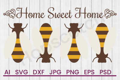 Home Sweet Home Bees - SVG File, DXF File