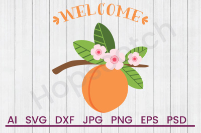Welcome Peach - SVG File, DXF File