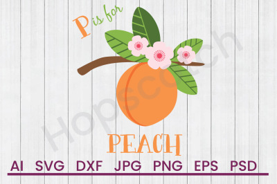 P Is For Peach - SVG File, DXF File