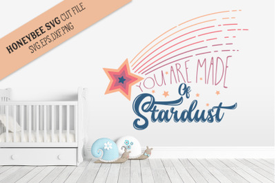 You are Made of Stardust SVG Cut File