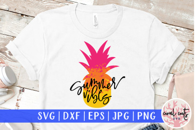 Summer vibes - Summer SVG EPS DXF PNG Cut File