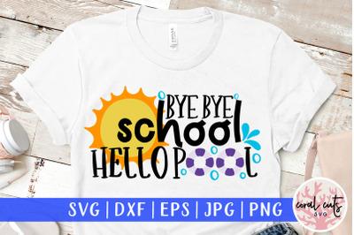 Goodbye school hello pool - Summer SVG EPS DXF PNG Cut File