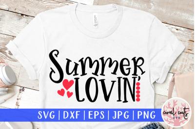 Summer lovin - Summer SVG EPS DXF PNG Cut File