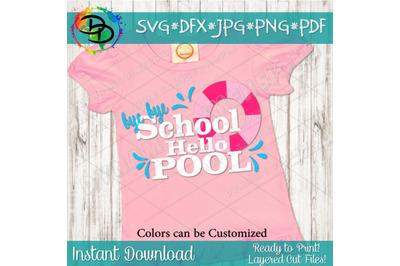 Last day of school shirt, bye school hello pool, Summer svg, School, S