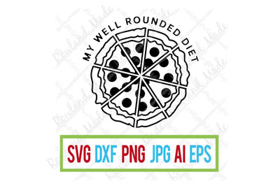 My Well Rounded Diet SVG Father's Day Pizza