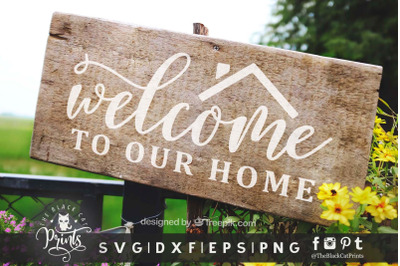Welcome To Our Home SVG DXF EPS PNG