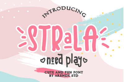Strala Need Play