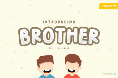 Brother - Happy Fun Font