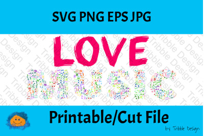 Love Music Painted Words SVG, Music Notes, Cut Files, Decal, Clipart