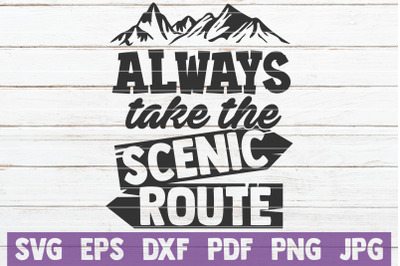 Always Take The Scenic Route SVG Cut File