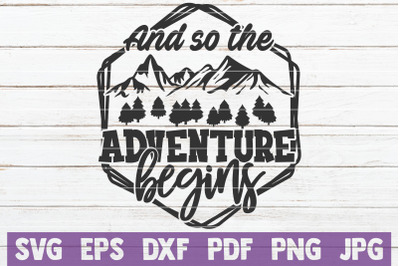 And So The Adventure Begins SVG Cut File