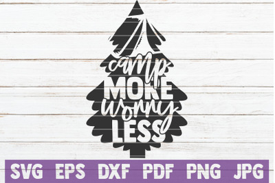 Camp More Worry Less SVG Cut File