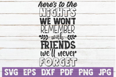Here's To The Nights We Won't Remember SVG Cut File