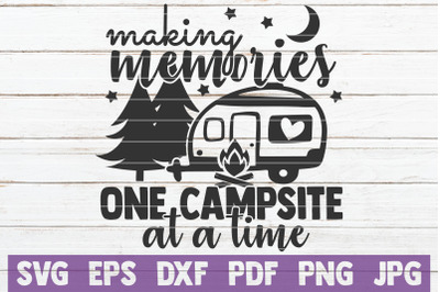 Making Memories One Campsite At a Time SVG Cut File