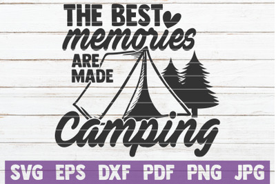 The Best Memories Are Made Camping SVG Cut File