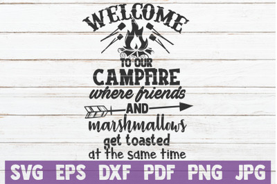 Welcome To Our Campfire SVG Cut File