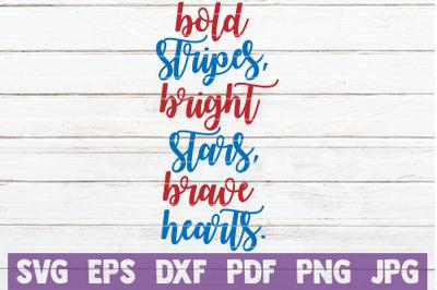 Bold Stripes, Bright Stars, Brave Hearts SVG Cut File