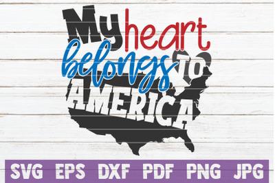 My Heart Belongs To America SVG Cut File