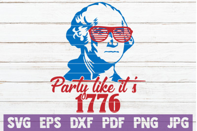 Party Like It's 1776 SVG Cut File