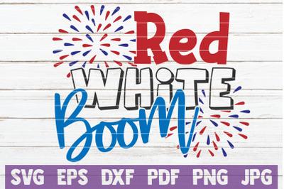 Red White Boom SVG Cut File