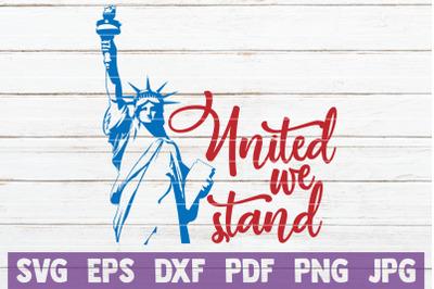 United We Stand SVG Cut File