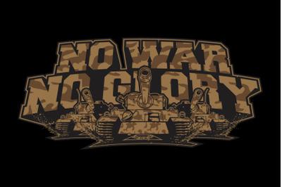 NO WAR NO GLORY