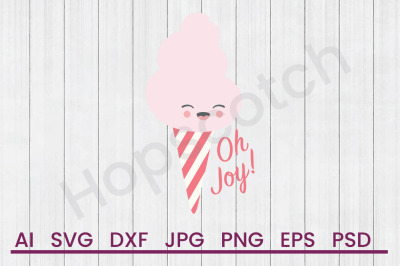 Oh Joy Cotton Candy - SVG File, DXF File