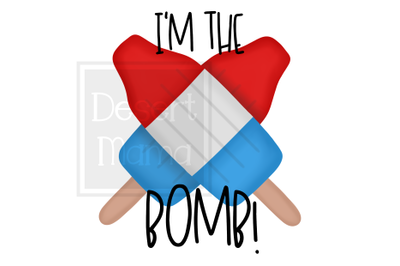 I'm The Bomb PNG, Sublimation design, digital download, 4th Of July, P