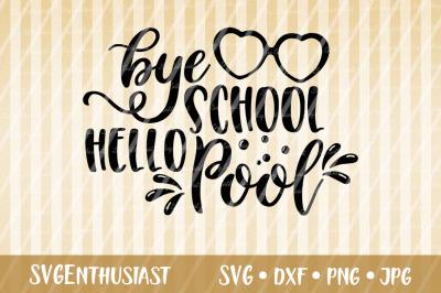 Bye school Hello Pool SVG cut file