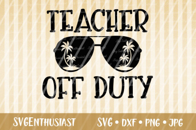 Teacher Off Duty SVG cut file