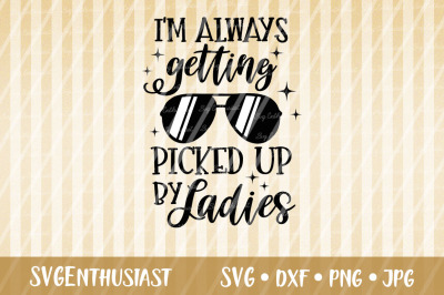 I'm always getting picked up by ladies SVG cut file