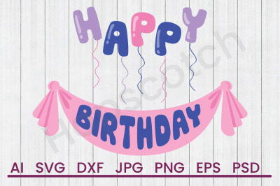Happy Birthday - SVG File, DXF File