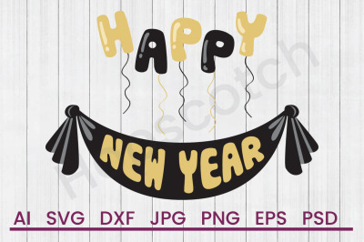 Happy New Year - SVG File, DXF File