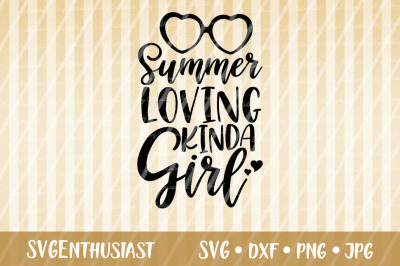 Summer loving kinda girl SVG cut file