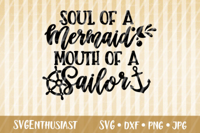 Soul of a Mermaid Mouth of a Sailor SVG cut file