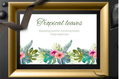 Tropical leaves . Repetition of summer horizontal border.